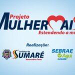 """Sebrae-SP lança projeto """"Mulher Mais – Estendendo a Mão"""" em Sumaré"""
